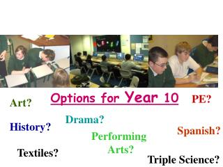 Options for  Year  10