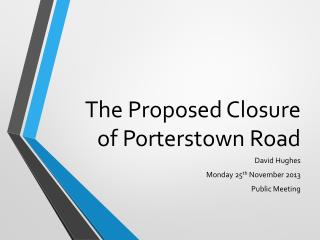 The Proposed Closure of Porterstown Road
