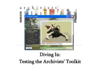 Diving In: Testing the Archivists' Toolkit