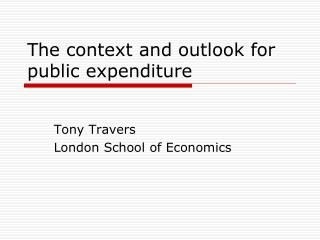 The context and outlook for public expenditure