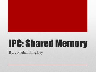 IPC: Shared Memory