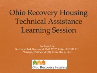 Ohio Recovery Housing  Technical Assistance Learning Session