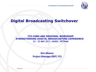 Kim Kikwon Project Manager/BDT, ITU
