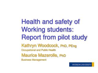 Health and safety of Working students: Report from pilot study