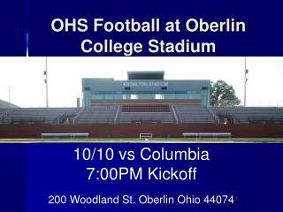 10/10 vs Columbia 7:00PM Kickoff 200 Woodland St. Oberlin Ohio 44074