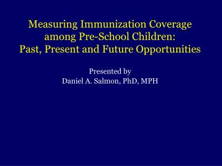 Measuring Immunization Coverage among Pre-School Children:  Past, Present and Future Opportunities