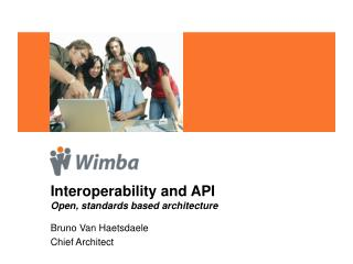Interoperability and API Open, standards based architecture