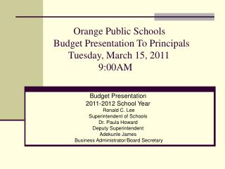Budget Presentation 2011-2012 School Year  Ronald C. Lee Superintendent of Schools