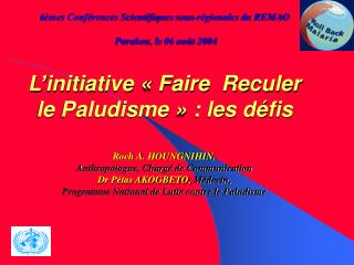 PLAN DE PRESENTATION 1- Introduction: Fardeau du paludisme en Afrique 2- Partenariat mondial FRP