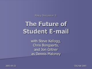 Policy Discussion 2: The Future of  Student E-mail