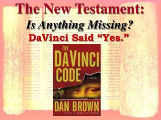The New Testament: Is Anything Missing?