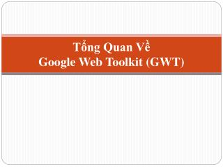 T?ng Quan V? Google Web Toolkit (GWT)
