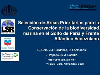 E. Klein, J.J. Cárdenas, D. Esclasans,  J. Papadakis, J. Castillo. cbmb.ve/sv/lsr/