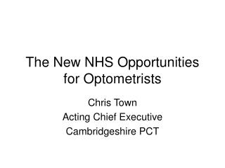 The New NHS Opportunities for Optometrists