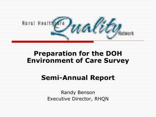 Preparation for the DOH Environment of Care Survey Semi-Annual Report Randy Benson