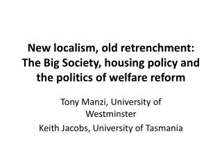 New localism, old retrenchment: The Big Society, housing policy and the politics of welfare reform
