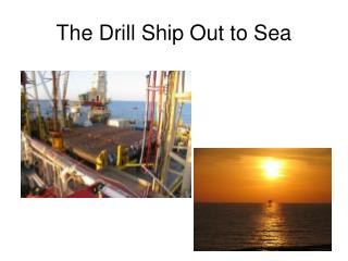 The Drill Ship Out to Sea
