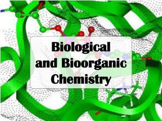 Biological and Bioorganic Chemistry
