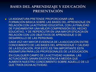 BASES DEL APRENDIZAJE Y EDUCACIÓN PRESENTACIÓN