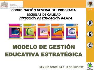 COORDINACIÓN GENERAL DEL PROGRAMA  ESCUELAS DE CALIDAD DIRECCIÓN DE EDUCACIÓN BÁSICA