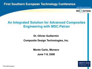 Dr. Olivier Guillermin Composite Design Technologies, Inc. Monte Carlo, Monaco June 7-9, 2000