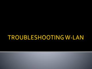 TROUBLESHOOTING W-LAN
