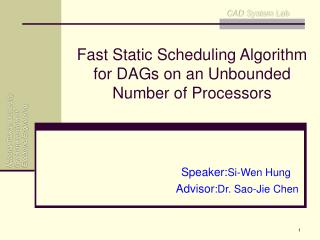 Fast Static Scheduling Algorithm for DAGs on an Unbounded Number of Processors