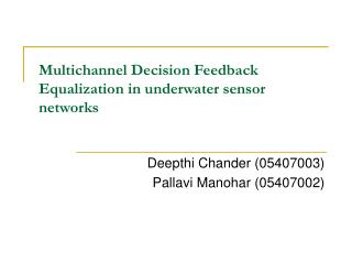 Multichannel Decision Feedback  Equalization in underwater sensor networks