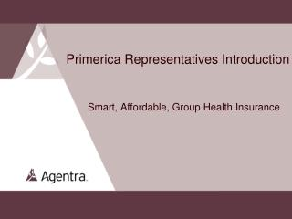 Primerica Representatives Introduction Smart, Affordable, Group Health Insurance