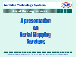 A presentation on Aerial Mapping  Services