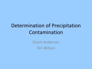Determination of Precipitation Contamination