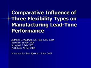 Comparative Influence of Three Flexibility Types on Manufacturing Lead-Time Performance