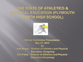 School Committee Presentation May 21, 2012 by Karl Braun  –  Director of Athletics and Physical