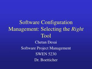 Software Configuration Management: Selecting the  Right  Tool