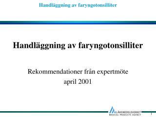 Handl ggning av faryngotonsilliter