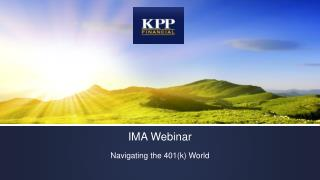 IMA Webinar Navigating the 401(k) World