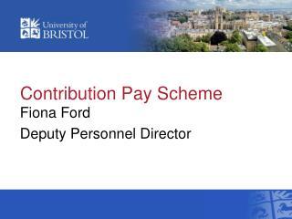 Contribution Pay Scheme