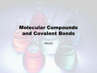 Molecular Compounds and Covalent Bonds