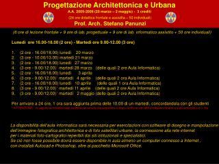 Progettazione Architettonica e Urbana A.A. 2005-2006 (20 marzo – 2 maggio) -  3 crediti