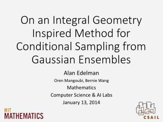 On an Integral Geometry Inspired Method for Conditional Sampling from Gaussian Ensembles