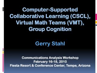 Computer-Supported Collaborative Learning (CSCL), Virtual Math Teams (VMT), Group Cognition