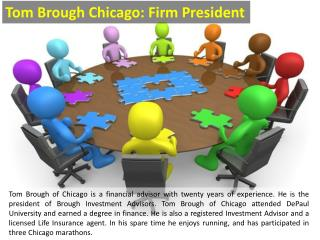 Tom Brough Chicago: Firm President