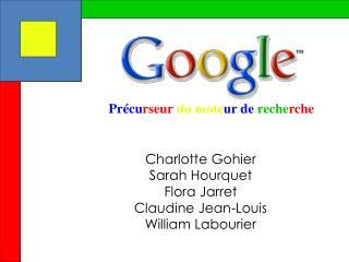 Charlotte Gohier Sarah Hourquet Flora Jarret Claudine Jean-Louis William Labourier