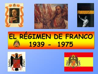 EL RÉGIMEN DE FRANCO 1939 -  1975