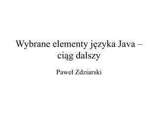 Wybrane elementy j?zyka Java � ci?g dalszy