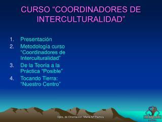 """CURSO """"COORDINADORES DE INTERCULTURALIDAD"""""""