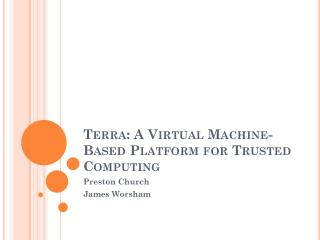 Terra: A Virtual Machine-Based Platform for Trusted Computing