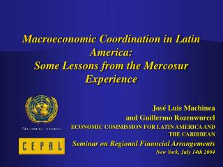 Macroeconomic Coordination in Latin America:  Some Lessons from the Mercosur Experience