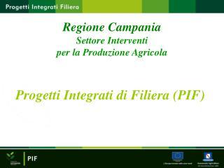 Progetti Integrati di Filiera (PIF)