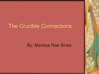 The Crucible Connections